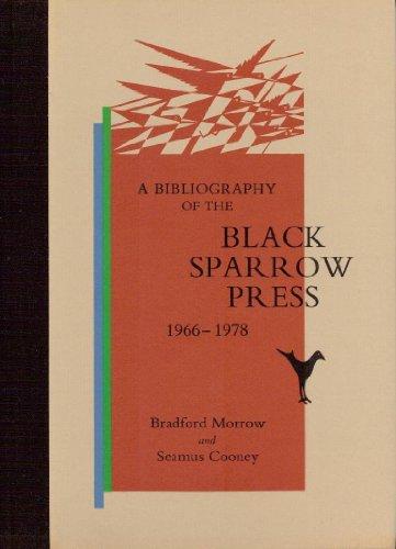 A Bibliography of the Black Sparrow Press 1966-1978: Morrow, Bradford