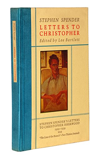 9780876854709: Letters to Christopher: Stephen Spender's Letters to Christopher Isherwood, 1929-1939