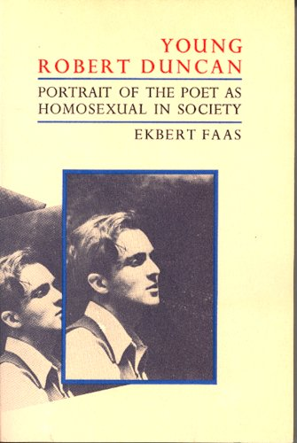 9780876854884: Young Robert Duncan: Portrait of the Poet as Homosexual in Society