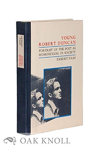 9780876854907: Young Robert Duncan: Portrait of the Poet As Homosexual in Society