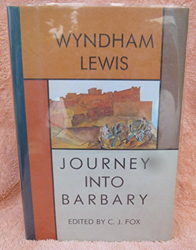 Journey Into Barbary: Morocco Writings and Drawings: Lewis, Wyndham; Edited