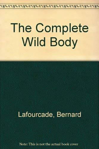 9780876855539: The Complete Wild Body