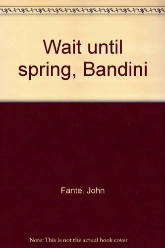 9780876855560: Wait until spring, Bandini
