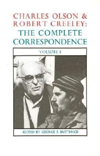 Charles Olson Robert Creeley: The Complete Correspondence: Olson, Charles; Creeley,