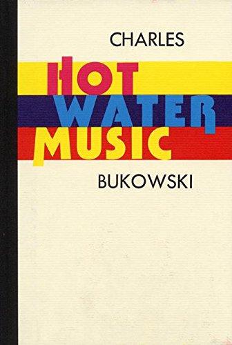 Hot Water Music: Bukowski, Charles