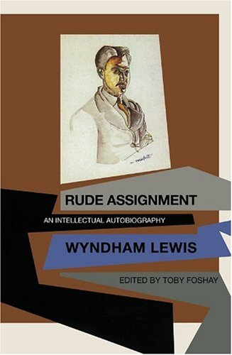Rude Assignment An Intellectual Autobiography: Wyndham Lewis