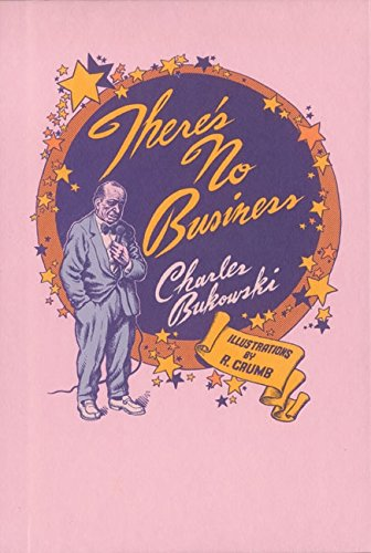 9780876856222: There's No Business (with R. Crumb)