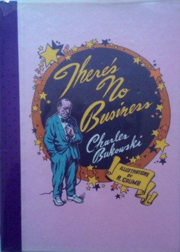 9780876856246: There's No Business by Bukowski, Charles; Crumb, Robert