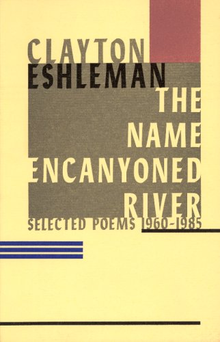 9780876856529: The Name Encanyoned River: Selected Poems 1960-1985