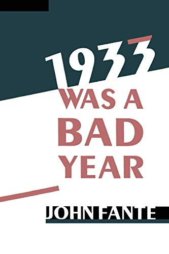 1933 Was A Bad Year: John Fante