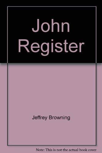 John Register: Register, John; Browning,