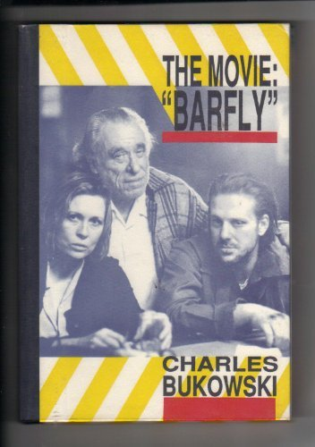 The Movie: Barfly (087685708X) by Bukowski, Charles