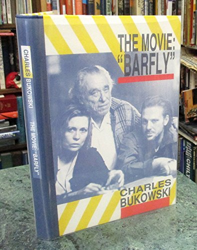 9780876857090: The Movie: Barfly [Hardcover] by Bukowski, Charles