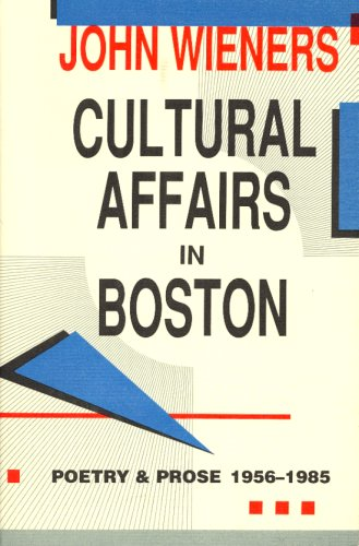 9780876857380: Cultural Affairs in Boston: Poetry and Prose 1956-1985