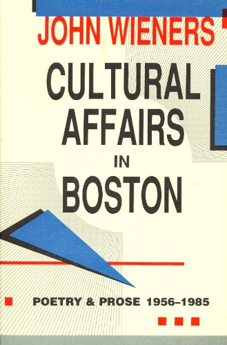 9780876857397: Cultural Affairs in Boston: Poetry and Prose 1956-1985