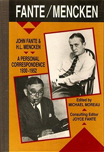 John Fante and H.L. Mencken: A Personal Correspondence, 1930-1952: Moreau, Michael