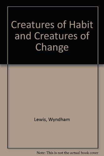Creatures of Habit and Creatures of Change: Lewis, Wyndham (Paul