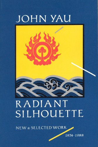 9780876857724: Radiant Silhouette: New and Selected Work, 1974-1988