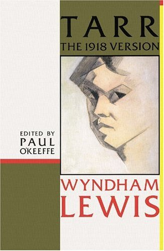Tarr: The 1918 Version (0876857845) by Wyndham, Lewis; Lewis, Wyndham