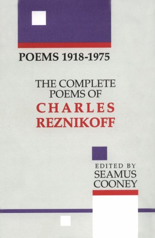 9780876857908: Complete Poems of Charles Reznikoff: Poems 1918-1975