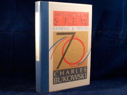 Septuagenarian Stew: Stories and Poems: Bukowski, Charles