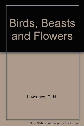 9780876858684: Birds, Beasts and Flowers