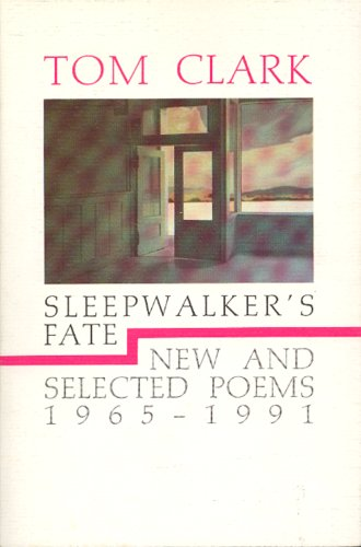 Sleepwalker's Fate: New and Selected Poems, 1965-1991