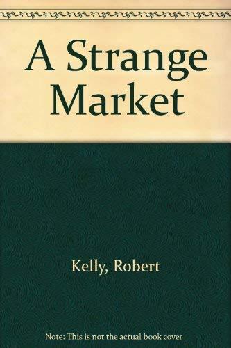9780876858776: A Strange Market