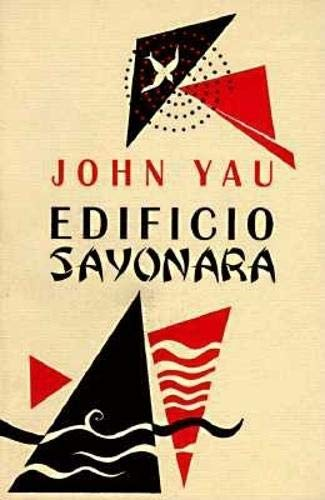 Edificio Sayonara: John Yau
