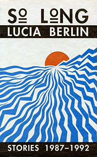 So Long: Stories 1987-1992 (Signed Hardcover Limited Edition): Berlin, Lucia