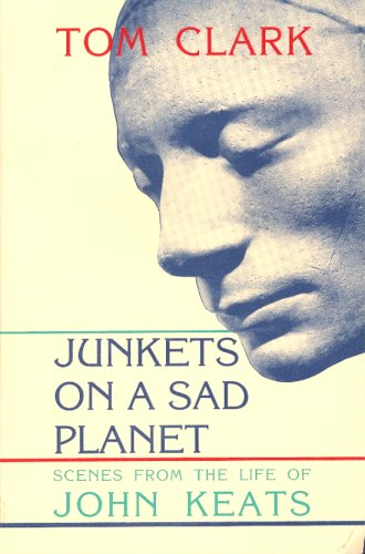 9780876859179: Junkets on a Sad Planet: Scenes from the Life of John Keats
