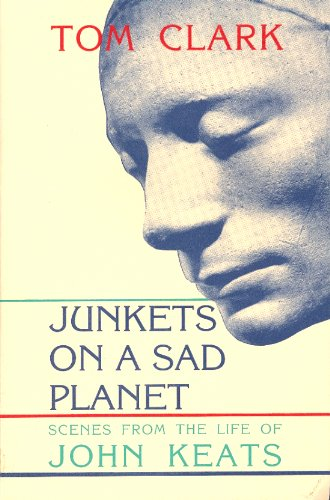 9780876859186: Junkets on a Sad Planet: Scenes from the Life of John Keats