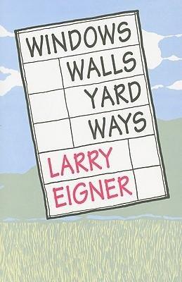 Windows /Walls /Yard /Ways: Larry Eigner