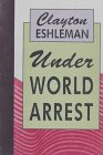 Under World Arrest: Eshleman, Clayton