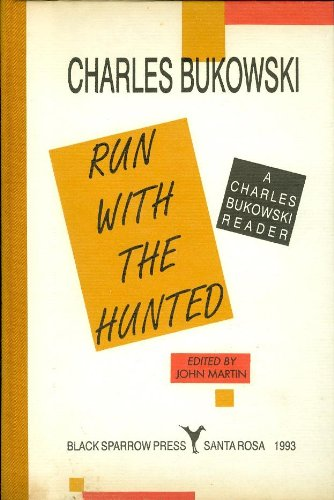9780876859803: Run with the Hunted: a Charles Bukowski Reader