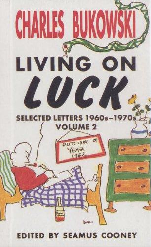Living on Luck: Bukowski, Charles
