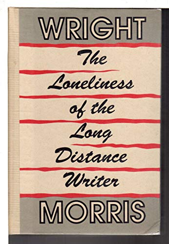 THE LONELINESS OF THE LONG DISTANCE WRITER : THE WORKS OF LOVE AND THE HUGE SEASON: Morris, Wright