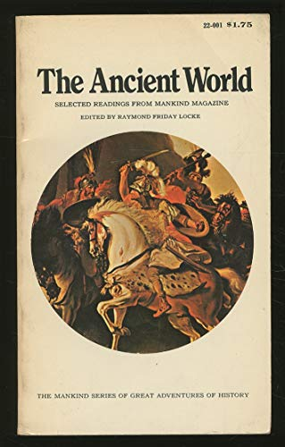 The Ancient World: The Mankind Series of: Locke, Raymond Friday