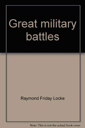 Great military battles (The Mankind series of: Locke, Raymond Friday