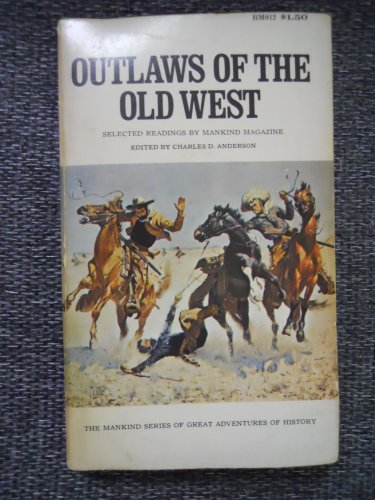 Outlaws of the Old West: Anderson, Charles D., Editor