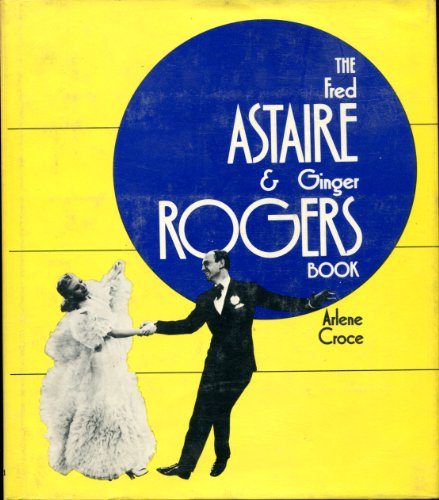 9780876900277: The Fred Astaire & Ginger Rogers Book