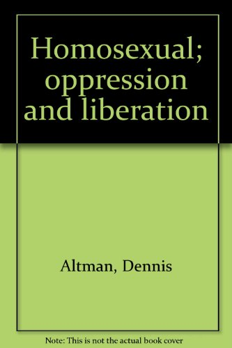 Homosexual; oppression and liberation: Dennis Altman