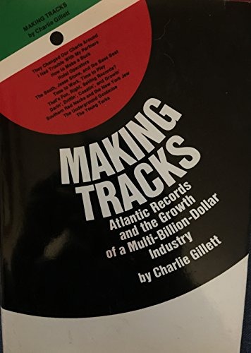 9780876900611: Making tracks; Atlantic Records and the growth of a multi-billion-dollar industry