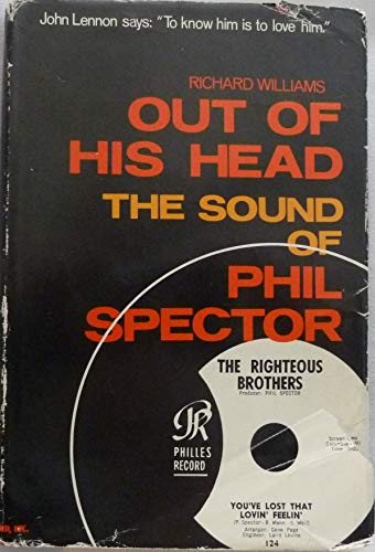 Out of His Head The Sound of Phil Spector: Phil Spector ) Richard Williams