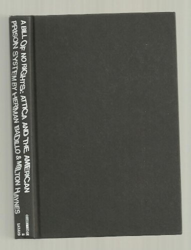 9780876900710: A Bill of No Rights: Attica and the American Prison System
