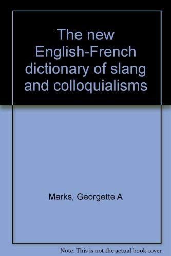 New English French Dictionary Of Slang & Collo: Georgette A Marks