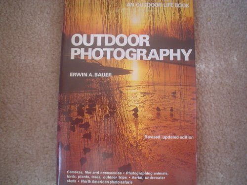 9780876901618: Outdoor Photography: Specially for Hunters, Fishermen, Naturalists, Wildlife Entusiasts (Outdoor Life Skill Book)