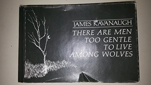 9780876901656: There Are Men Too Gentle to Live Among Wolves