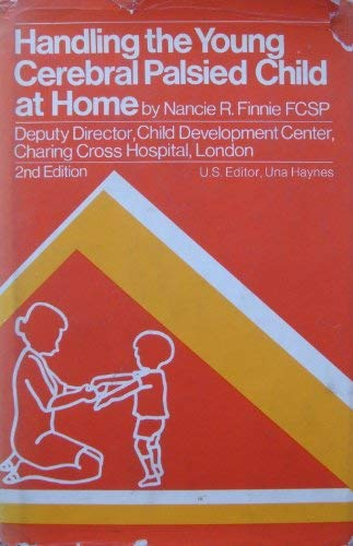9780876901748: Handling the Young Cerebral Palsied Child at Home