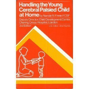 9780876901755: Handling the Young Cerebral Palsied Child at Home